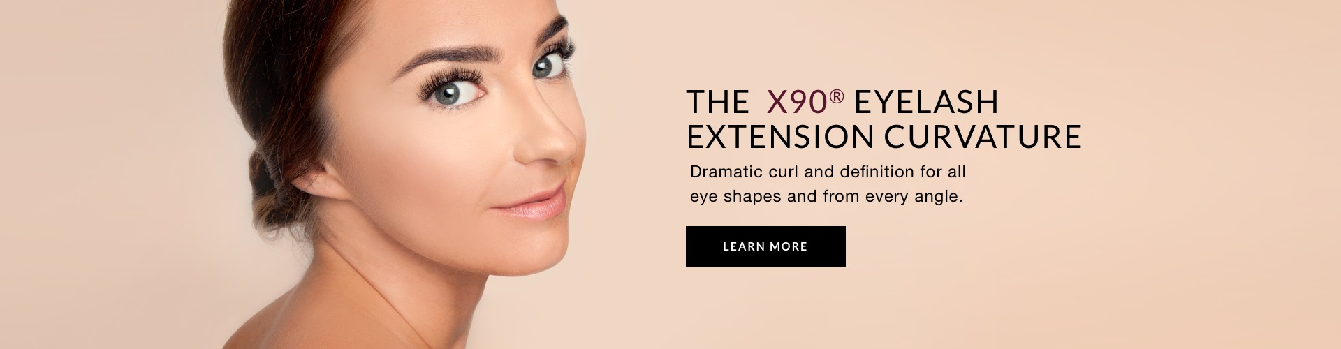 The X90 Eyelash Extension Curvature. Dramatic curl and definition for all eye shapes and from every angle.